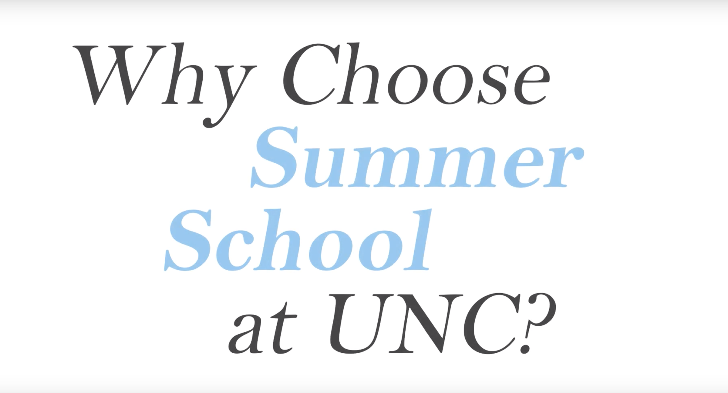 Why Choose Summer School at UNC? Video